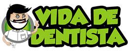 VIDA DE DENTISTA  -